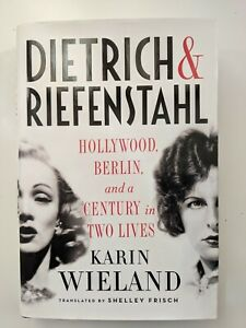 Dietrich & Riefenstahl Hollywood Berlin & a Century in Two Lives - 9780871403360