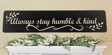 Metal Wall Sign, Always Stay Humble and Kind, Large Metal Wall Decor, Steel Art