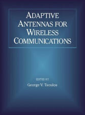Adaptive Antennas for Wireless Communications by George V. Tsoulos.