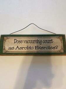 Does Vacuuming Count as Aerobic Exercise? Sign Wall Decor