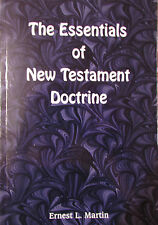 The Essentials of New Testament Doctrine SIGNED Ernest L. Martin 1st