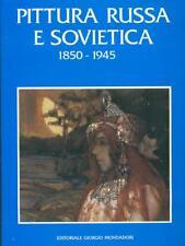 PITTURA RUSSA E SOVIETICA 1850-1945 ARTE ILLUSTRATI  AA.VV.,