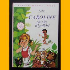 Bibliothèque Rose CAROLINE CHEZ LES RIGOLKIRI Lélio 1979