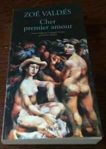 ZOE VALDES / CHER PREMIER AMOUR ..Edition originale ACTES SUD Gr Format