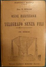 MANUALI HOEPLI: MURANI, ONDE HERTZIANE E TELEGRAFO SENZA FILI. 1 ED.