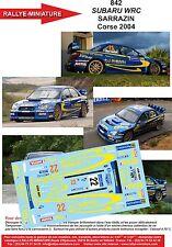 DECALS 1/18 REF 842 SUBARU IMPREZA WRC SARRAZIN TOUR DE CORSE 2004 RALLYE RALLY