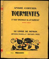 André Corthis : TOURMENTES, bois de J.P. Dubray. Le Livre de Demain - 1929