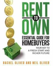 Rent to Own Essential Guide for Homebuyers: The Key to a Fresh Start and Rich...