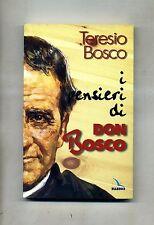 Teresio Bosco # I PENSIERI DI DON BOSCO # Elle Di Ci 2000