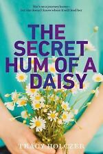 The Secret Hum of a Daisy by Tracy Holczer (2014, Paperback) -- NEW