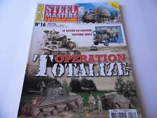 STEEL MASTERS HORS-SERIE ISSUE 16 -TOTALIZE MILITARY WARGAMING MAGAZINE