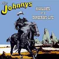 THE JOHNNYS Highlights Of A Dangerous Life CD BRAND NEW Spencer P Jones