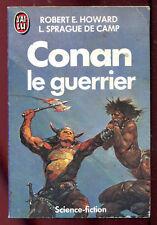 ROBERT E. HOWARD. L. SPRAGUE DE CAMP : CONAN LE GUERRIER. J'AI LU. 1990 + CARTE.