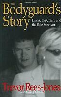 Bodyguard's Story : Diana, the Crash, and the Sole Survivor Trevor Rees-Jones