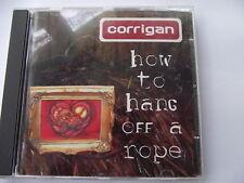 Corrigan - How To Hang Off A Rope (2003). CD Album.
