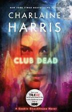 Club Dead (Sookie Stackhouse/True Blood, Book 3) Harris, Charlaine Paperback