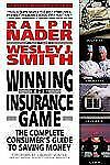 Winning the Insurance Game: The Complete Consumer's Guide to Saving Money by Na