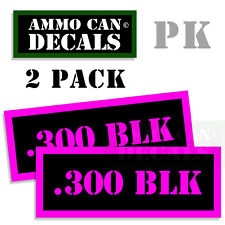 300 BLK Ammo Decal Sticker bullet ARMY Gun safety Can Box Hunting 2 pack PK