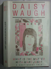 DAISY WAUGH.WHAT IS THE MATTER WITH MARY JANE ?.1ST/1 1988,H/B D/J