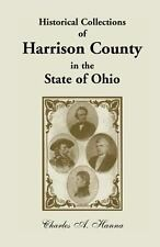 Historical Collections of Harrison County in the State of Ohio, with Lists of...