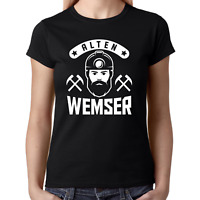 ALTEN WEMSER Wämser Ruhrgebiet Bergbau Sprüche Comedy Spaß Damen Girlie T-Shirt