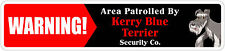 """*Aluminum* Warning Area Patrolled By Kerry Blue Terrier 4""""x18"""" Metal Sign"""