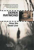 How the Dead Live by Derek Raymond (Paperback, 2007)
