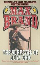 The Survival of Juan Oro by Max Brand (2002, Paperback)