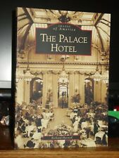 The Palace Hotel, San Francisco, Images of America, 1906 Earthquake Fire