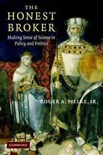 The Honest Broker: Making Sense of Science in Policy and Politics, Pielke  Jr, R