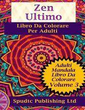 Zen Ultimo Libro Da Colorare per Adulti : Adulti Mandala Libro Da Colorare...