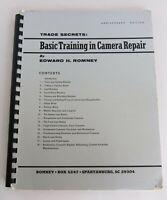 TRADE SECRETS: BASIC TRAINING IN CAMERA REPAIR BY EDWARD M. ROMNEY