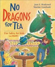 No Dragons for Tea: Fire Safety for Kids [and Dragons]