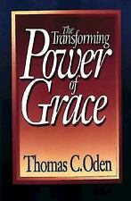The Transforming Power of Grace: By Thomas C Oden