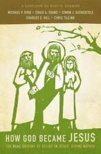 How God Became Jesus: The Real Origins of Belief in Jesus' Divine Nature---