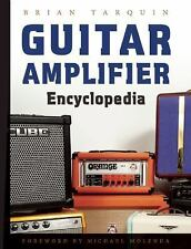 Guitar Amplifier Encyclopedia: By Tarquin, Brian