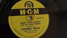 Buddy Kaye Quintet - 78rpm single 10-inch – M-G-M #10187  Donna Bella