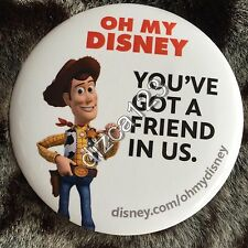 Disney Button D23 2013 Oh My Disney Toy Story Woody You've Got a Friend in Me