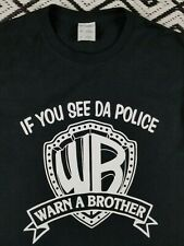 If You See Da Police Warn A Brother T-Shirt 50/50 Size SM