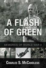 A Flash of Green: Memories of WWII by Charles S. McCandless (Paperback, 2015)