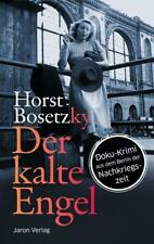 Der kalte Engel: Roman. Doku-Krimi aus dem Berlin der Nachkriegszeit von Bosetzk