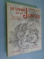 RUDYARD KIPLING- LIVRE DE LA JUNGLE- ED DELAGRAVE- ILLUSTRE PAR REBOUSSIN- 1956