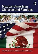 NEW Mexican American Children and Families: Multidisciplinary Perspectives