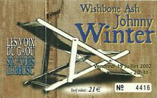 RARE / TICKET CONCERT - WISHBONE ASH JOHNNY WINTER : A SIX FOURS ( FRANCE ) 2002