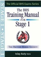 The BHS Training Manual for Stage 1 (Official Bhs Exams),Islay Auty