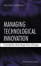 Managing Technological Innovation : Competitive Advantage from Change by...