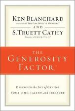 The Generosity Factor: Discover the Joy of Giving Your Time, Talent, and Treasur