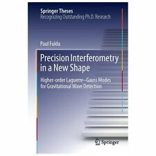 Springer Theses: Precision Interferometry in a New Shape : Higher-Order...