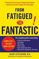 From Fatigued to Fantastic! : A Clinically Proven Program to Regain Vibrant...