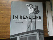 In Real Life : Six Women Photographers by Leslie Sills (2000, Hardcover  Signed
